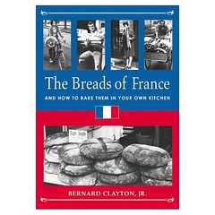 Bernard Clayton The Breads of France