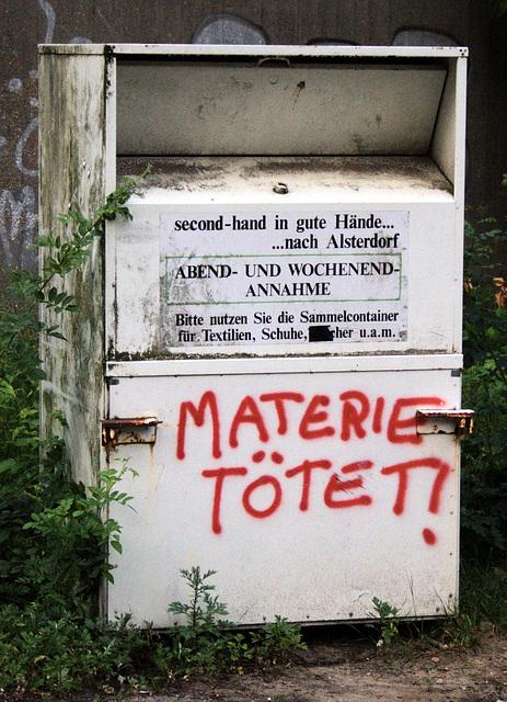 Materie tötet!