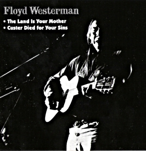 Westerman -The land is your mother /Custer died for your sins