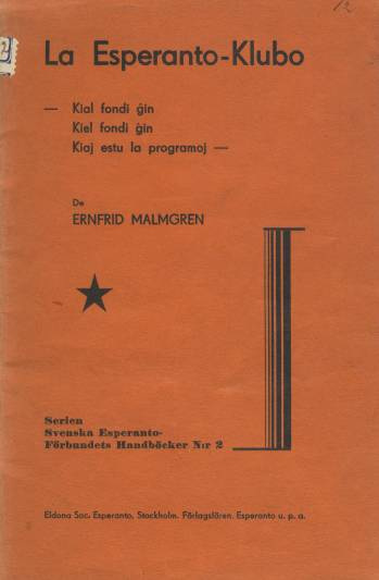 Malmgren, E.: La Esperanto-Klubo. Stockholm 1933.