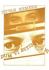 Nemere, Istvan: Dum vi estis kun ni. Budapest 1988