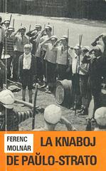 Molnar, Ferenc: La knaboj de paulo-strato. Budapest 1978