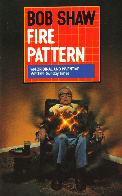 Bob Shaw - Fire Pattern