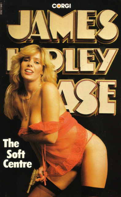 James Hadley Chase - The Soft Centre