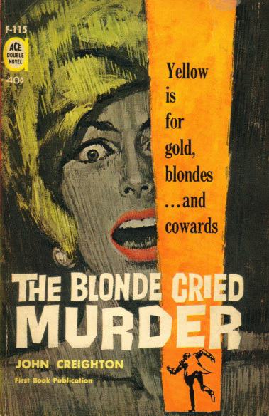 John Creighton - The Blonde Cried Murder