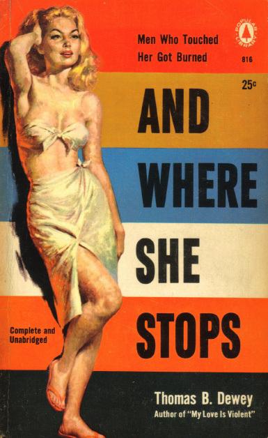 Thomas B. Dewey - And Where She Stops