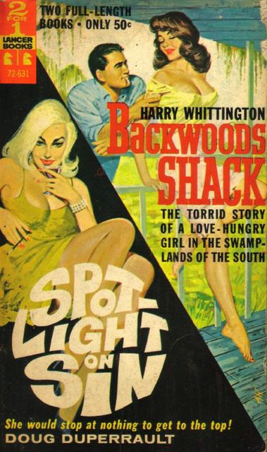 Harry Whittington - Backwoods Shack / Doug Duperrault - Spotlight on Sin