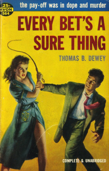 Thomas B. Dewey - Every Bet's a Sure Thing