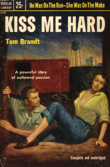 Tom Brandt - Kiss Me Hard