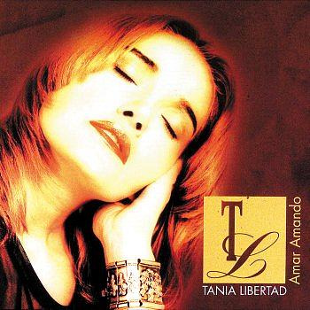 Tania Libertad chante : Amar Amando