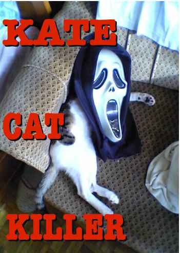KATE CAT KILLER.