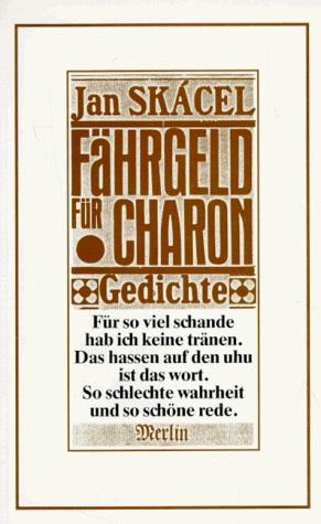 Jan Skacel: Prammono por Ĉarono (poemaro)