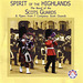 The Scots Guards: Spirit of the Highlands
