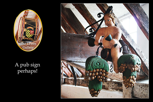 A pub sign perhaps! - Lewes Gallery - Anne of Cleves House - Lewes - 23.7. 2014