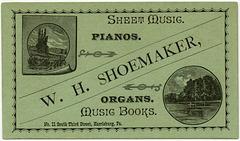 W. H. Shoemaker, Sheet Music, Pianos, Organs, Harrisburg, Pa.