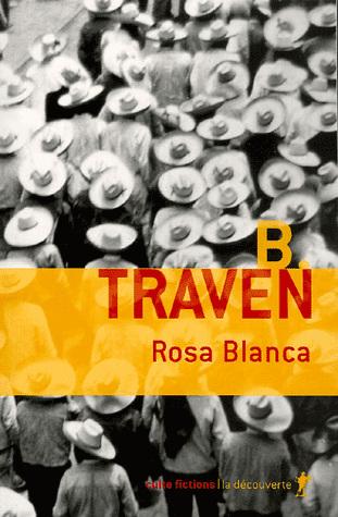 B.Traven: Rosa blanca