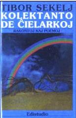 Tibor Sekelj - Kolektanto de ĉielarkoj