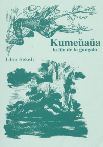 Tibor Sekelj - Kumeŭaŭa - la filo de la ĝangalo