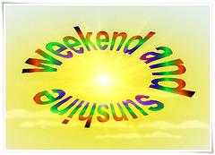 weekend ☼ and ☼ sunshine