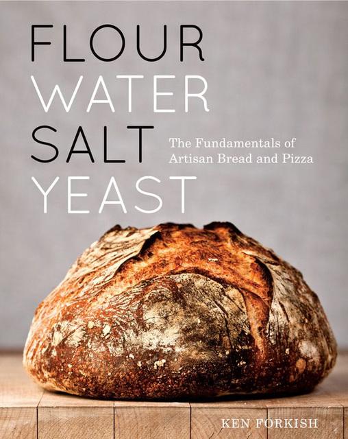 Ken Forkish Fork Flour Water Salt Yeast