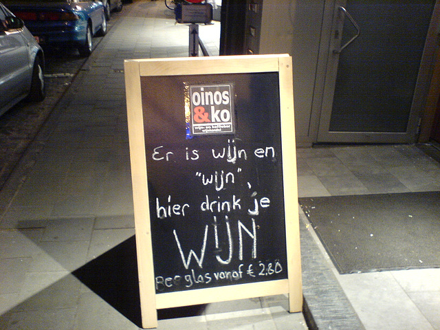 """There is wine and """"wine"""". Here you drink WINE. Per glas from € 2.80"""