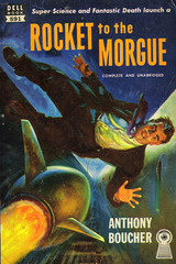 Anthony Boucher - Rocket to the Morgue