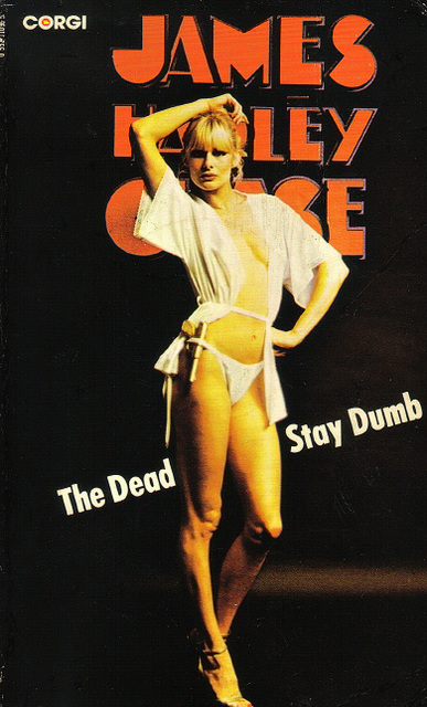 James Hadley Chase - The Dead Stay Dumb