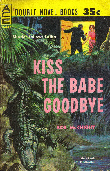 Bob McKnight - Kiss the Babe Goodbye