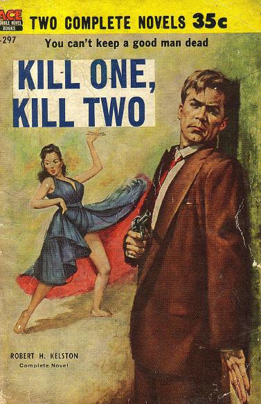Robert H. Kelston - Kill One, Kill Two