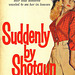 Norman Daniels - Suddenly by Shotgun