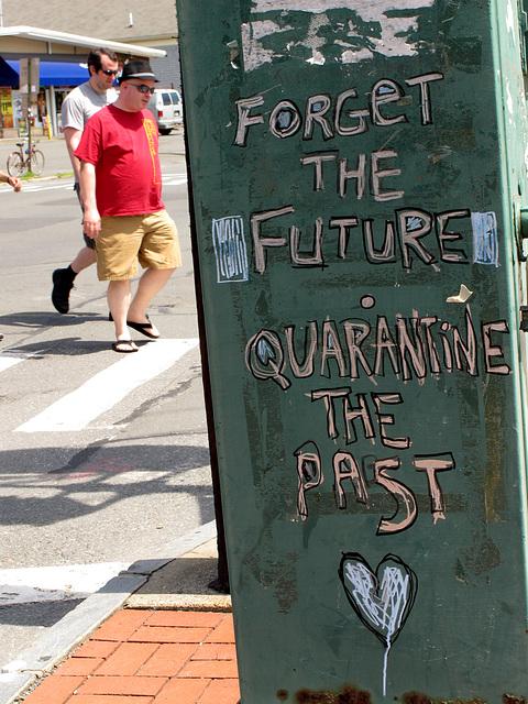 Quarantine the Past