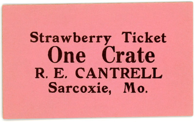 Strawberry Ticket, One Crate, R. E. Cantrell, Sarcoxie, Mo.