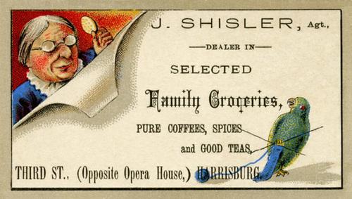 J. Shisler, Dealer in Family Groceries, Harrisburg, Pa.
