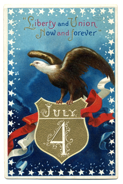 Liberty and Union Now and Forever July 4