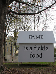 Fame is a fickle food