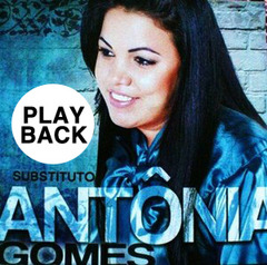 ♫ ANTONIA GOMES ♪  SUBSTITUTO ♪ (Play Back)