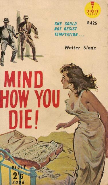 Walter Slade - Mind How You Die!