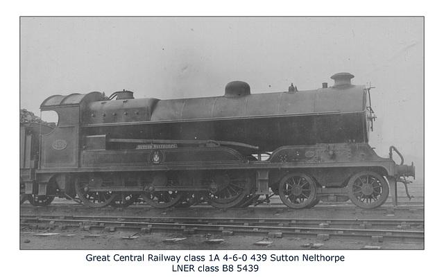 GC class 1A 4 6 0  439 Sutton Nelthorpe LNER B8 5349 no date or loc