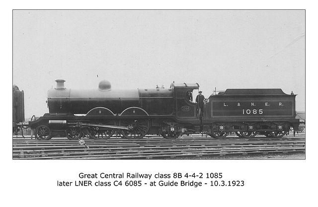 GCR cl 8B 4 4 2 1085 LNER C4 6085 Guide Bridge 10 2 1923 WHW