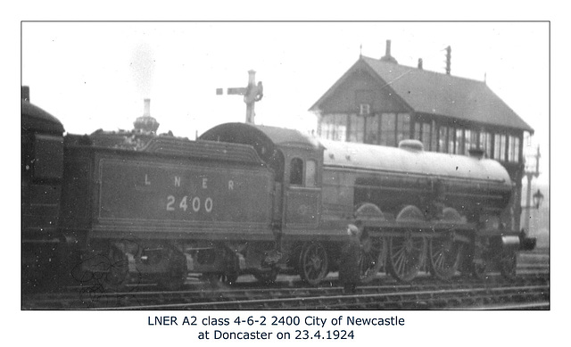 LNER A2 2400 City of Newcastle Doncaster 23 2 1924WHW