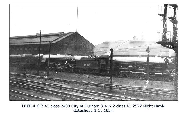 LNER A2 2403 City of Durham & A1 2577 Night Hawk Gateshead 1 11 1924 WHW