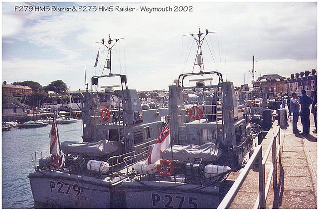 P279 HMS Blazer P275 HMS Raider Weymouth 2002