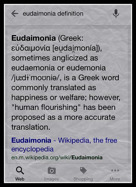 Eudaimonia ~  εὐδαιμονία [eu̯dai̯monía]