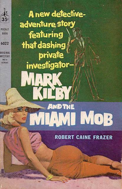 Robert Caine Frazer - Mark Kilby and the Miami Mob