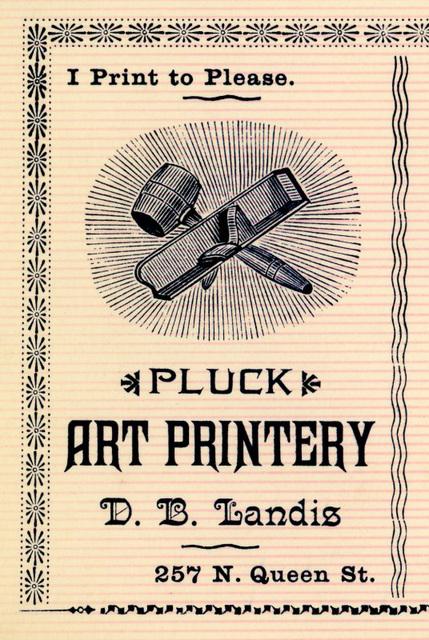 I Print to Please, D. B. Landis, Pluck Art Printery, Lancaster, Pa., 1890s