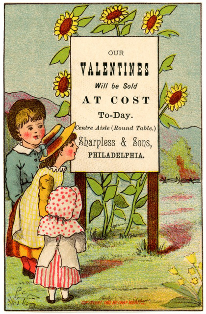 Our Valentines Will Be Sold at Cost Today