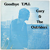 """Goodbye T.M.I.,"" by Gary and the Outriders"