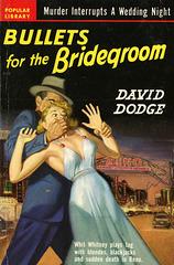 Popular Library 252 - David Dodge - Bullets for the Bridegroom