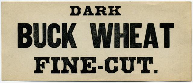 Dark Buck Wheat Fine-Cut