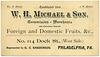W. H. Michael & Son, Commission Merchants, Philadelphia, Pa.